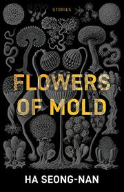 FLOWERS OF MOLD & OTHER STORIES by Seong-nan Ha