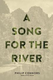 A SONG FOR THE RIVER by Philip Connors