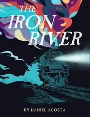 IRON RIVER by Daniel Acosta