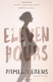 ELEVEN HOURS by Pamela Erens