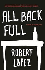 ALL BACK FULL by Robert Lopez