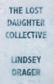 THE LOST DAUGHTER COLLECTIVE by Lindsey Drager