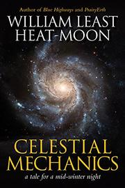 CELESTIAL MECHANICS by William Least Heat-Moon