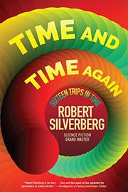 TIME AND TIME AGAIN by Robert Silverberg