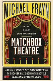 MATCHBOX THEATRE by Michael Frayn