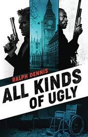ALL KINDS OF UGLY by Ralph Dennis