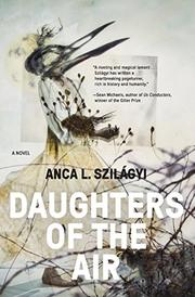 DAUGHTERS OF THE AIR by Anca L. Szilágyi
