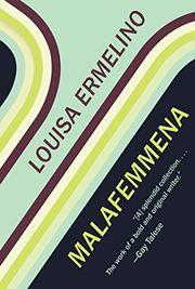 MALAFEMMENA by Louisa Ermelino