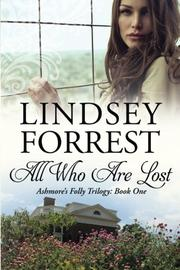 ALL WHO ARE LOST by Lindsey Forrest