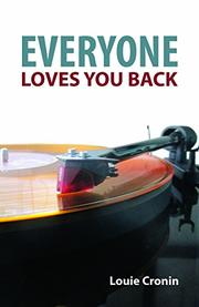 EVERYONE LOVES YOU BACK by Louie Cronin