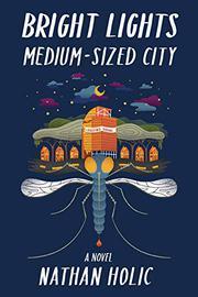 BRIGHT LIGHTS, MEDIUM-SIZED CITY by Nathan Holic