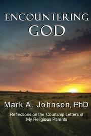 Encountering God by Mark A. Johnson