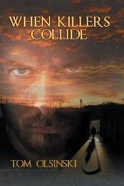 When Killers Collide by Tom Olsinski