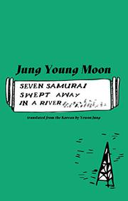 SEVEN SAMURAI SWEPT AWAY IN A RIVER by Jung Young Moon