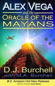 ALEX VEGA AND THE ORACLE OF THE MAYANS by D.J.  Burchell