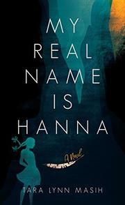 MY REAL NAME IS HANNA by Tara Lynn Masih