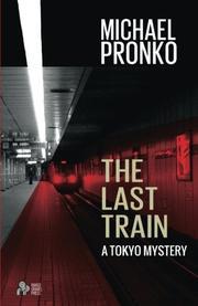 THE LAST TRAIN by Michael Pronko