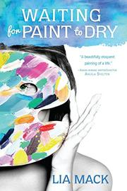 Waiting for Paint to Dry by Lia Mack
