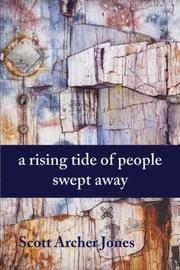 A RISING TIDE OF PEOPLE SWEPT AWAY by Scott Archer Jones