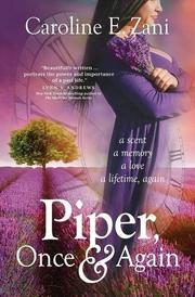 Piper, Once and Again by Caroline E. Zani