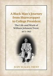 A Black Man's Journey from Sharecropper to College President by Judy Scales-Trent