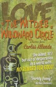 Love, or The Witches of Windward Circle by Carlos Allende