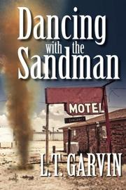 DANCING WITH THE SANDMAN by L.T.  Garvin