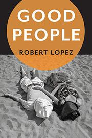 GOOD PEOPLE by Robert Lopez
