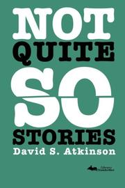 Not Quite so Stories by David S. Atkinson