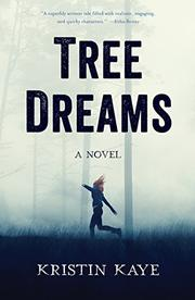TREE DREAMS by Kristin  Kaye