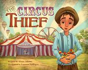 THE CIRCUS THIEF by Alane Adams
