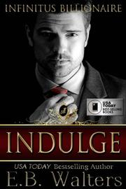 Indulge by E. B. Walters