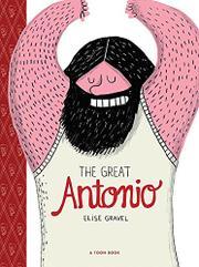 THE GREAT ANTONIO by Elise Gravel