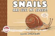 SNAILS ARE JUST MY SPEED! by Kevin McCloskey