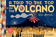 A TRIP TO THE TOP OF THE VOLCANO WITH MOUSE by Frank Viva