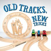 OLD TRACKS, NEW TRICKS by Jessica Petersen