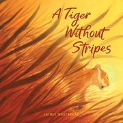 A TIGER WITHOUT STRIPES by Jaimie Whitbread