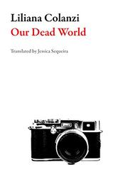 OUR DEAD WORLD by Liliana Colanzi
