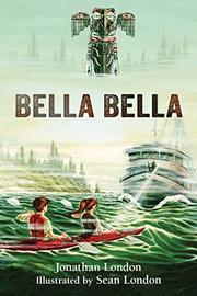 Bella Bella by Jonathan London