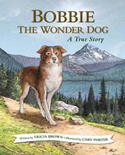 BOBBIE THE WONDER DOG by Tricia Brown