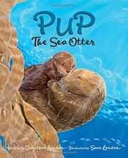 PUP THE SEA OTTER by Jonathan London