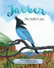 JABBER THE STELLER'S JAY by Sylvester Allred