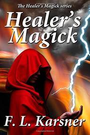 Healer's Magick by F.L. Karsner