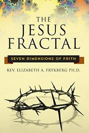 The Jesus Fractal by Elizabeth Frykberg