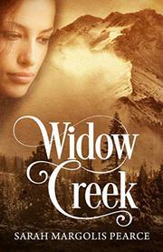 WIDOW CREEK by Sarah Margolis  Pearce