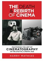 THE DEATH & REBIRTH OF CINEMA by Harry Mathias
