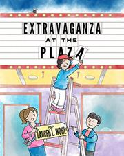 EXTRAVAGANZA AT THE PLAZA by Lauren L. Wohl