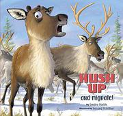 HUSH UP AND MIGRATE! by Sandra Markle