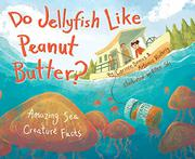 DO JELLYFISH LIKE PEANUT BUTTER? by Corinne Demas