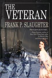The Veteran by Frank P. Slaughter